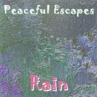 Peaceful Escapes | Rain