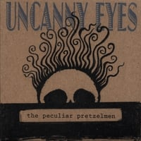 The Peculiar Pretzelmen | Uncanny Eyes