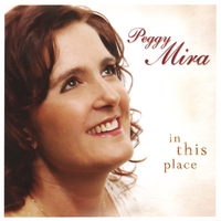 Peggy Mira | In This Place