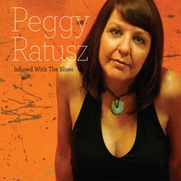 Peggy Ratusz | Infused With The Blues