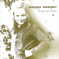 Peggy Seeger | Bring Me Home