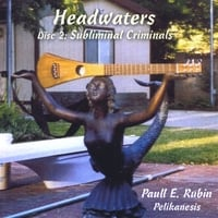 Paull E. Rubin/Pelikanesis | Headwaters (Colossal Fossils & Subliminal Criminals)