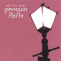 Penguin Party | See Thru Songs
