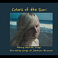 Penny Nichols | Colors of the Sun: Penny Nichols Sings the Early Songs of Jackson Browne