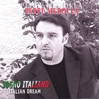 Peppe Merolla | sogno Italiano (Italian dream)