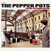 The Pepper Pots | Train To Your Lover