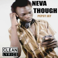 Pepsy Jay | Neva Thought