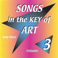 Greg Percy | Songs in the Key of Art Volume 3