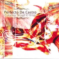 Perfecto De Castro | A Journey through 10 Strings