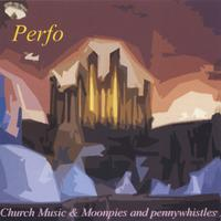 Perfo | Church Music/Moonpies and penny whistles