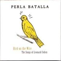 Perla Batalla | Bird on the Wire: The Songs of Leonard Cohen
