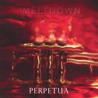 Perpetua | Meltdown