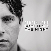 Perrin Lamb | Sometimes the Night