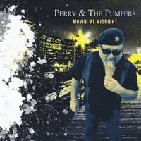 Perry & the Pumpers | Movin' At Midnight