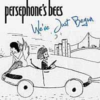 Persephone's Bees | We've Just Begun