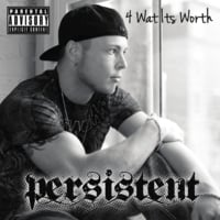 Persistent | 4 Wat Its Worth