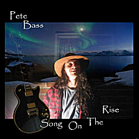 Pete Bass | Song On the Rise