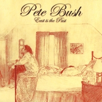 Pete Bush | East Is The Past