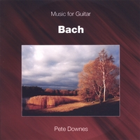 Pete Downes | Music for Guitar: Bach