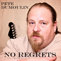 Pete Dumoulin | No Regrets