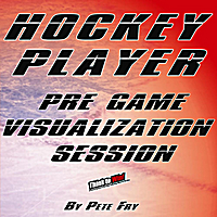 Pete Fry | Hockey Player: Pre Game Visualization Session