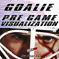 Pete Fry | Goalie: Pre Game Visualization Session