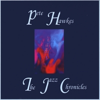 Pete Hawkes | The Jazz Chronicles