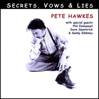 Pete Hawkes | Secrets Vows & Lies