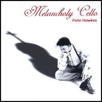 Pete Hawkes | Melancholy Cello