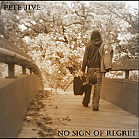 Pete Jive | No Sign of Regret