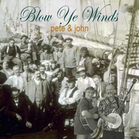 Pete & John | Blow Ye Winds