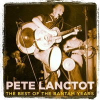 Pete Lanctot | The Best of the Bantam Years