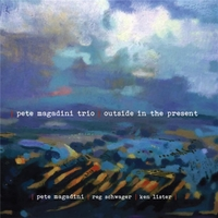 Pete Magadini, Reg Schwager & Ken Lister | Outside in the Present