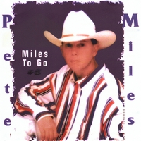 Pete Miles | Miles To Go