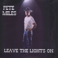 Pete Miles | Leave The Lights On