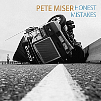 Pete Miser | Honest Mistakes