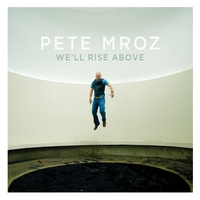 Pete Mroz | We'll Rise Above