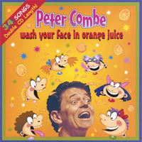 Peter Combe | Wash Your Face in Orange Juice