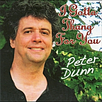 Peter Dunn | I Got a Thang for You