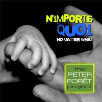 The Peter Foret Project | N'importe Quoi (No Matter What)