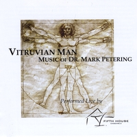 Fifth House Ensemble | Vitruvian Man - Music of Dr. Mark Petering (Live)