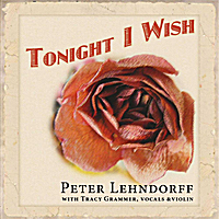 Peter Lehndorff | Tonight I Wish (feat. Tracy Grammer)