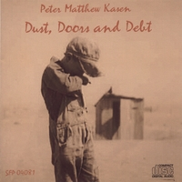 Peter Matthew Kasen | Dust, Doors and Debt