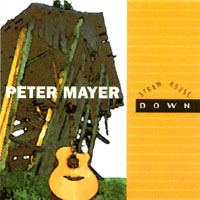 Peter Mayer | Straw House Down