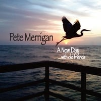 Peter Merrigan | A New Day With Old Friends