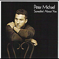Peter Michael | Something About You