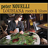 Peter Novelli | Louisiana Roots & Blues