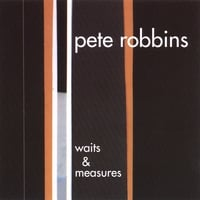 Pete Robbins | Waits and Measures