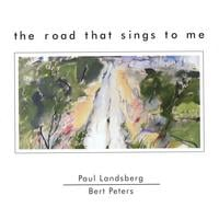 Paul Landsberg / Bert Peters | The Road That Sings To Me