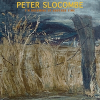 Peter Slocombe | I'm Dreaming of Another Time